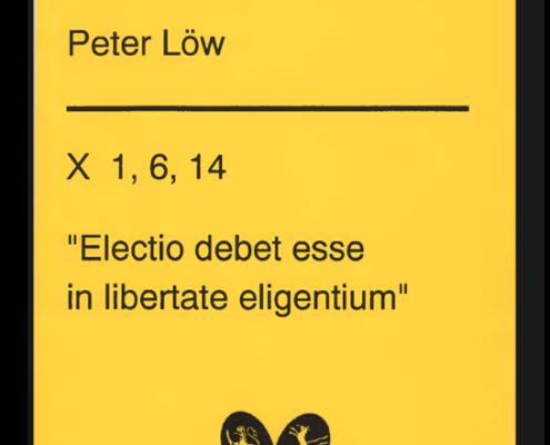 """""""Electio debet esse in libertate eligentium"""""""